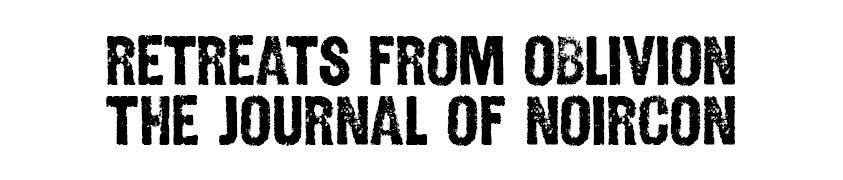 Retreats from Oblivion: The Journal of NoirCon